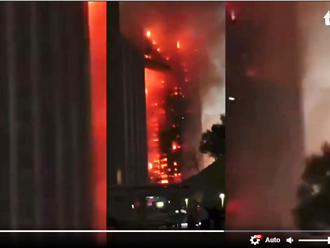 Video: Cận cảnh tòa nhà 28 tầng bốc cháy dữ dội tại Trung Quốc